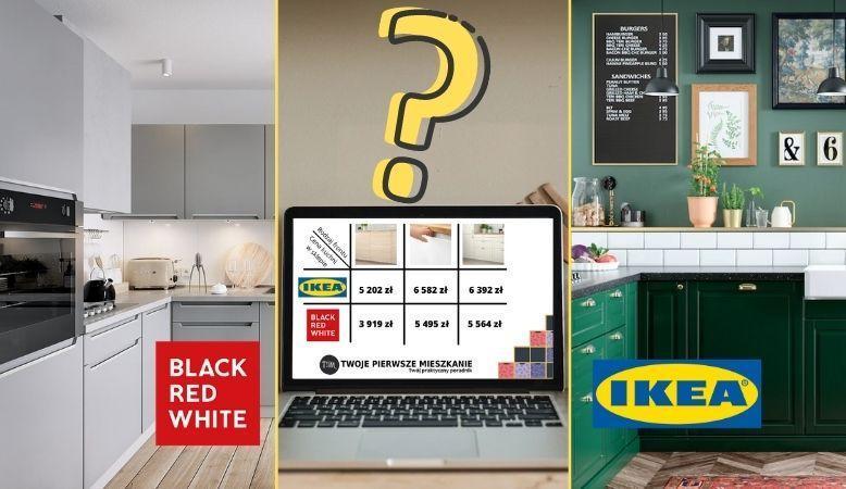 Kuchnia Z Ikea Czy Brw Porownanie Ceny Twoje Pierwsze M